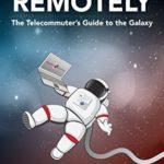 リモートワークに関する海外書籍を読んでみた①「Working Remotely the telecommunications to the galaxy」