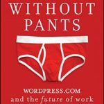 リモートワークに関する海外書籍を読んでみた③「The Year Without Pants: WordPress.com and the Future of Work」