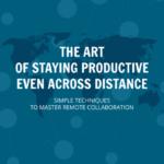 リモートワークに関する海外書籍を読んでみた④「The Art of Staying Productive Even Across Distance」